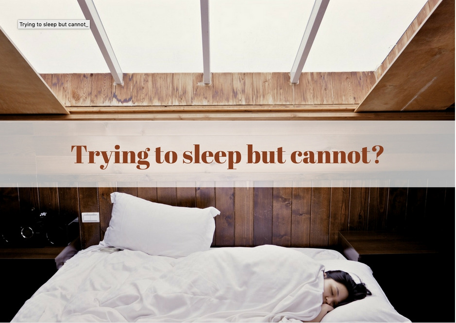 Trying to sleep but you cannot?